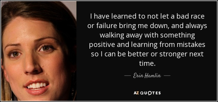 quote-i-have-learned-to-not-let-a-bad-race-or-failure-bring-me-down-and-always-walking-away-erin-hamlin-59-48-06